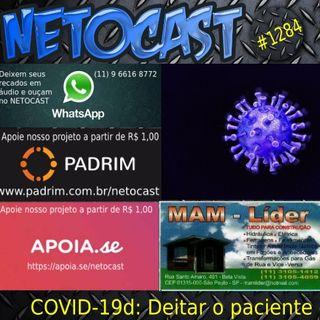 NETOCAST 1284 DE 15/04/2020 - COVID-19 - Deitar pacientes de bruços