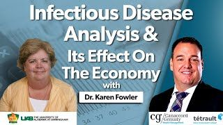 Infectious Disease & Its Effect On The Economy With Dr. Karen Fowler