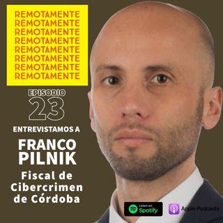 23 - Entrevistamos a Franco Pilnik, Fiscal de Delitos Informaticos de la Provincia de Cordoba, Argentina.