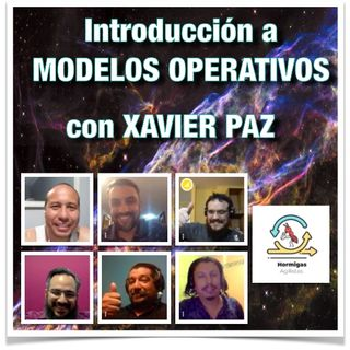EP22 - Introducción a los Modelos Operativos con Xavier Paz