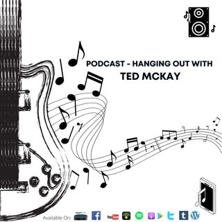 Hanging Out With Ted McKay