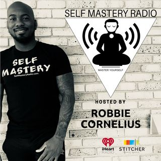 Episode 390 - How to Eliminate Self Doubt - Self Mastery Radio with Robbie Cornelius