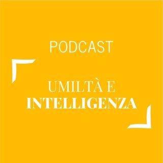 #365 - Umiltà e intelligenza | Buongiorno Felicità!
