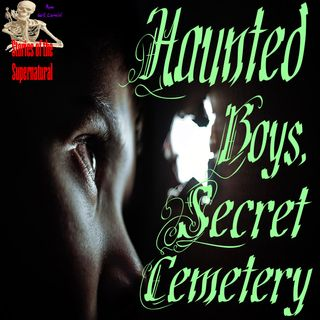 Haunted Boys, Secret Cemetery | Florida State Reform School | Podcast