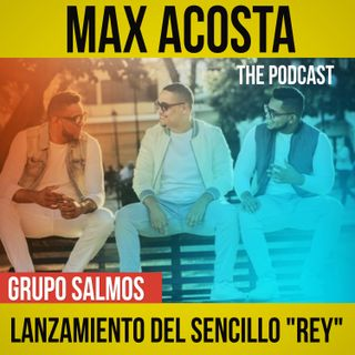 """Grupo Salmos - Lanzamiento del Sencillo """"Rey"""""""