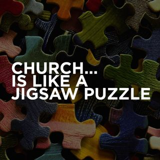 Church... is Like a Jigsaw Puzzle - Pr Andy Yeoh