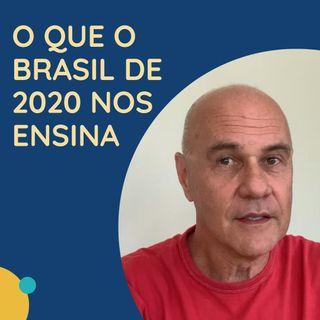 O que o Brasil de 2020 nos ensina