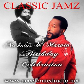 Classic Jamz *Birthday Tribute to Marvin Gaye & Nicholas Caldwell* 4-7-18