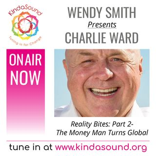 The Money Man Turns Global | Charlie Ward Pt 2 on Reality Bites with Wendy Smith