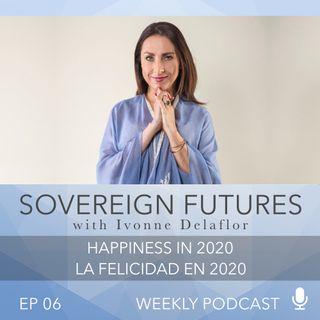 006 - Happiness in 2020  La Felicidad en 2020