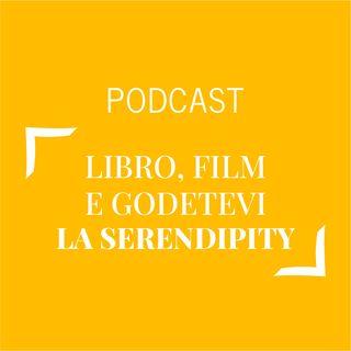 #238 - Libro, film e godetevi la serendipity | Buongiorno Felicità!