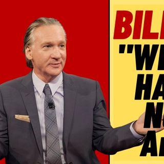 BILL MAHER Doesn't Want 2 National Anthems