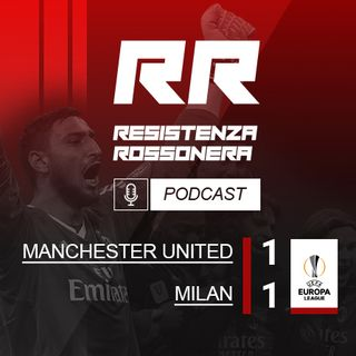 S02 - E40 - Manchester United - Milan 1-1,11/03/2021