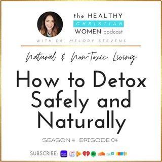 S4 E04: How to Detox Safely & Naturally