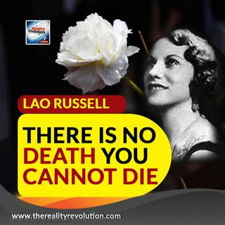 Lao Russell There Is No Death You Cannot Die