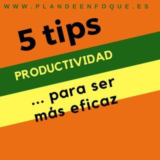Productividad 2018. 5 tips para ser más efectivo