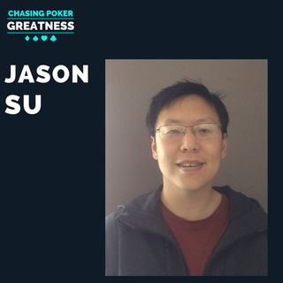 #64 Jason Su: Using Presence to Unlock Your Poker Greatness