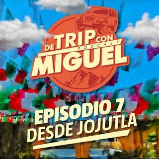 """De Trip con Miguel Episodio 7 Verano 2021 """"Jojutla"""""""
