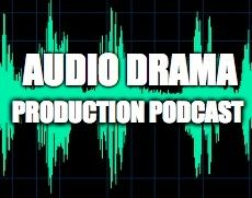 001 - Why Start an Audio Drama?