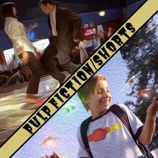 Ep. 7 - Pulp Fiction/Shorts