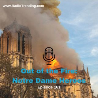 161: Out of the Fire: Notre Dame Heroes
