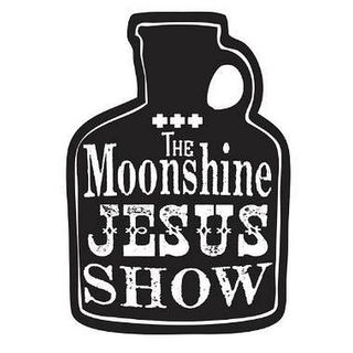 The Moonshine Jesus Show