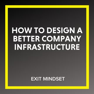 How to Design A Better Company Infrastructure