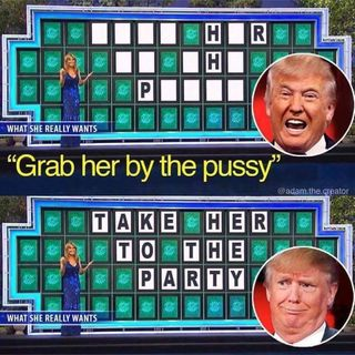 Grab her by the ......