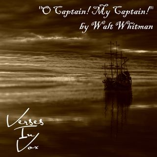 """O Captain! My Captain!"" by Walt Whitman"