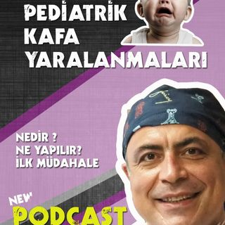 Çocuk çağı kafa travmaları. Prof. Dr. Duran Berker Cemil