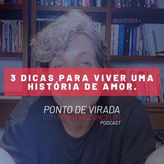 3 DICAS PARA VIVER UMA HISTÓRIA DE AMOR