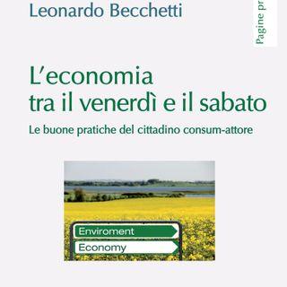 """Leonardo Becchetti """"L'economia tra il venerdì e il sabato"""""""