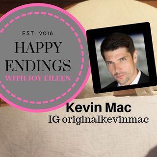 Happy Endings with Joy Eileen: Kevin Mac