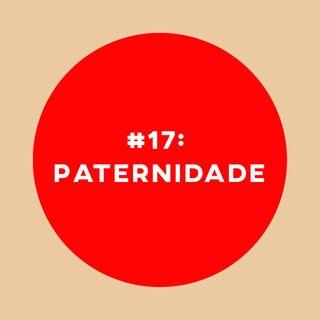 #17: Paternidade