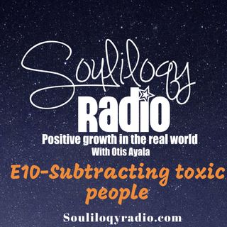 E10 Subtracting toxic people