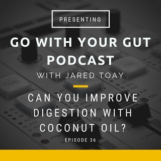 Can You Improve Digestion With Coconut Oil