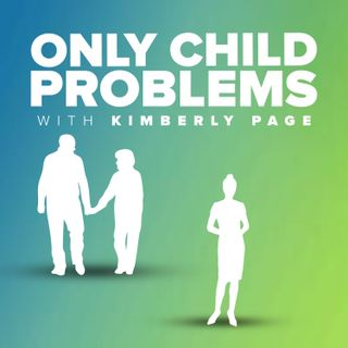 Episode 24- Coming Up Next on the Only Child Problems Podcast