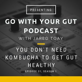 You Don't Need Kombucha To Get Gut Healthy