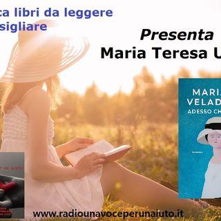 RUBRICA speciale libri: ADESSO CHE SEI QUI di Mariapia Veladiano