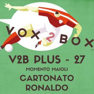 Vox2Box PLUS (27) - Momento Maioli: Cartonato Ronaldo