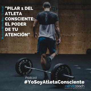T2 - POD 036 - Pilar 1 del Atleta Consciente: El poder de tu ATENCIÓN.