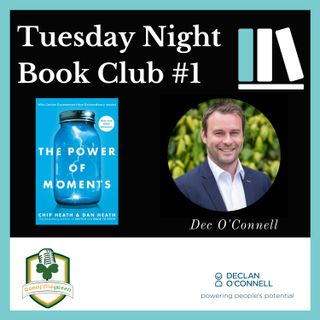 Tuesday Night Book Club #1 - Power of Moments - Dec O'Connell