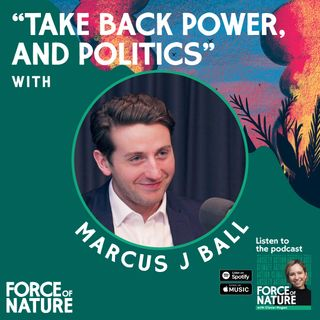 Take Back Power, and Politics - A Conversation With Marcus Ball