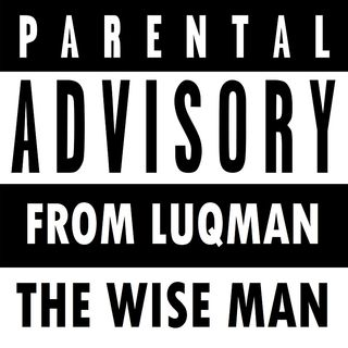 The Amazing Parental Advice of Luqmaan the Wise