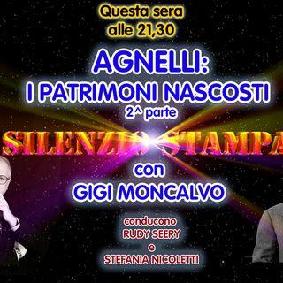 "Agnelli: i patrimoni nascosti (2^ parte) - ""Silenzio Stampa"" di Gigi Moncalvo - 15/07/2021"