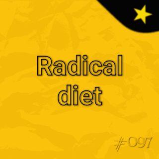 Radical diet (#097)