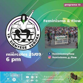 """Feminismo & Flow"" Ya Sientese Señora Prog 13"