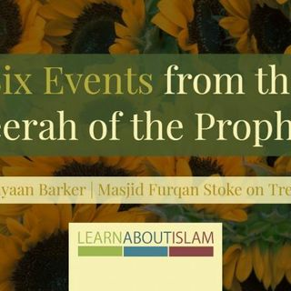 Events from the Seerah of the Prophet