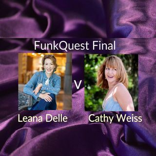 FunkQuest -  Season1 -  FINAL -  Leana Delle v Cathy Weiss