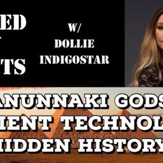 Anunnaki Gods, Ancient Technology, Hidden History with Dollie Indigostar